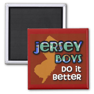 Jersey Boys Do It Better Square Magnet