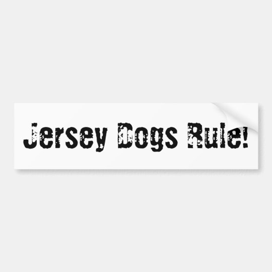 Jersey Dogs Rule! Bumper Sticker