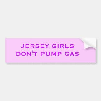 JERSEY GIRLS DON T PUMP GAS BUMPER STICKERS