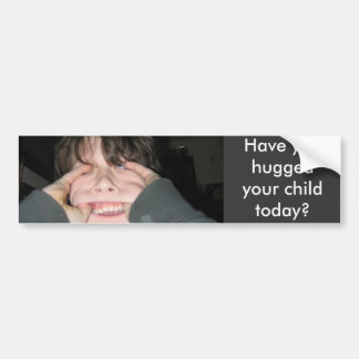 jesse, Have you hugged your child today? Bumper Sticker
