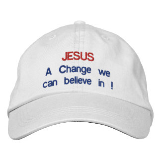 JESUS - A change we can believe in !Adjustable Hat Embroidered Baseball Cap