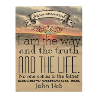 Jesus Answered I am the Way and the Truth Wood Canvas