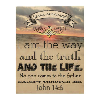 Jesus Answered I am the Way and the Truth Wood Canvases