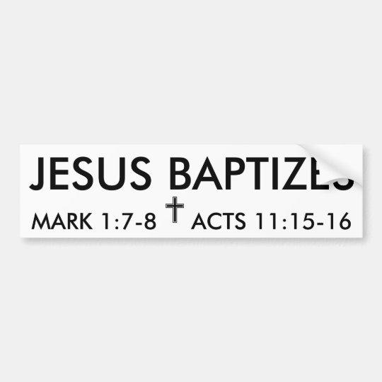 """JESUS BAPTIZES"" bumper sticker"