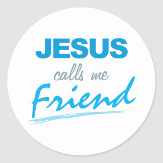 Jesus Calls me Friend Classic Round Sticker
