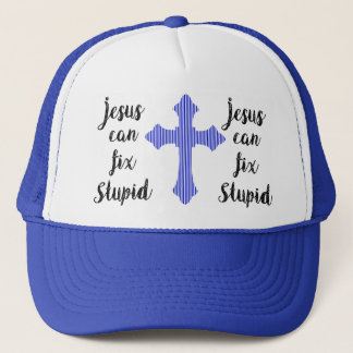 Jesus can fix stupid trucker hat