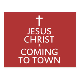 Jesus Christ is coming to town Postcards