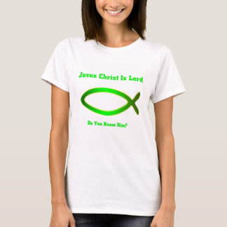 Jesus Christ is Lord, Do You Know Him? T-Shirt