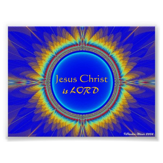 Jesus Christ is LORD Poster