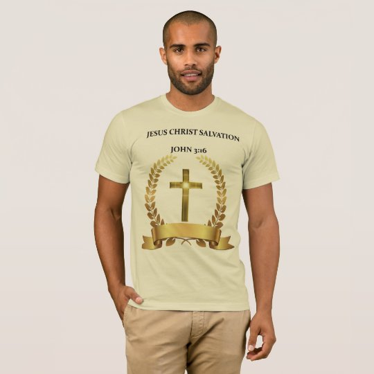 JESUS CHRIST IS SALVATION John 3:16 T-Shirt
