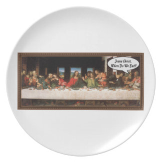Jesus Christ When Do We Eat? - Funny Last Supper Party Plate