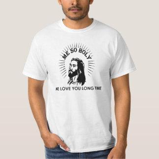 JESUS CHRISTIAN BORN AGAIN 'ME SO HOLY' T-Shirt
