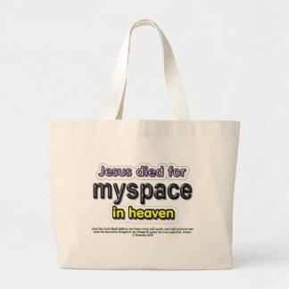 Jesus Died for myspace in Heaven Tote Bag