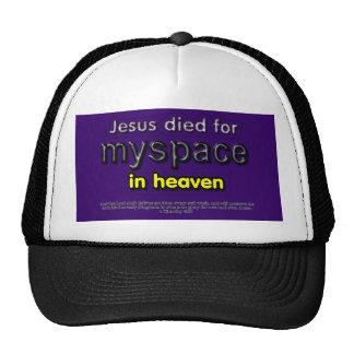 Jesus Died for myspace in Heaven Hats