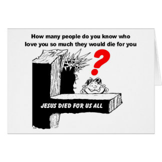 JESUS DIED FOR US ALL GREETING CARD