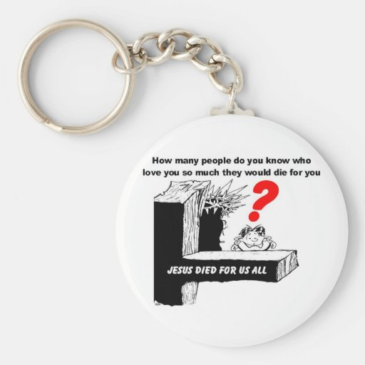 JESUS DIED FOR US ALL KEY CHAINS