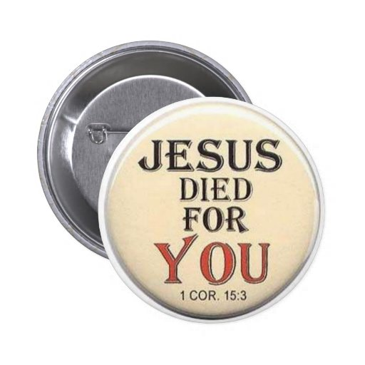 Jesus Died for YOu Button