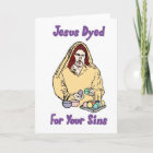 Jesus Dyed For Your Sins Christmas Card