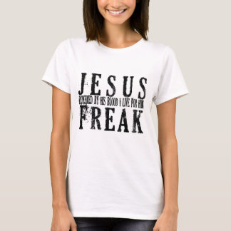 Jesus Freak: I Live For Him T-Shirt
