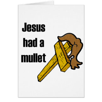 Jesus Had a Mullett Card