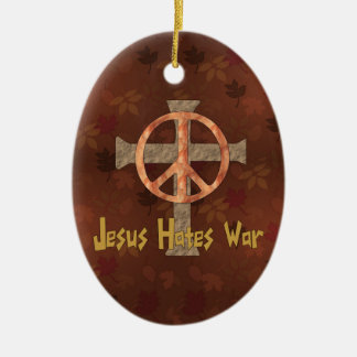 Jesus Hates War Ceramic Oval Decoration