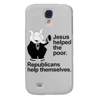 Jesus helped the poor Republicans help themselves Samsung Galaxy S4 Case