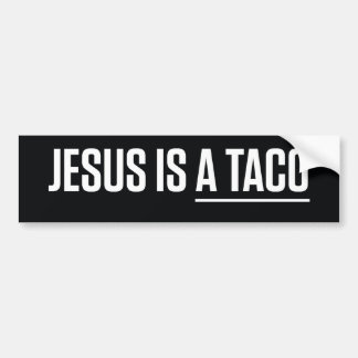 Jesus Is a Taco Car Bumper Sticker