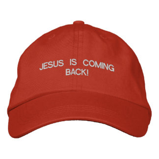 JESUS IS COMING BACK! EMBROIDERED BASEBALL CAP