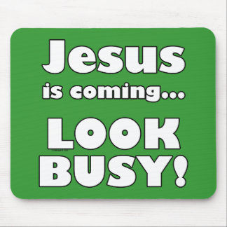 Jesus is coming... mouse pad