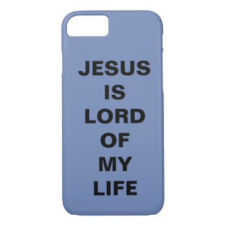 """""""Jesus Is Lord Of My Life"""" Apple iPhone 8/7 Case"""