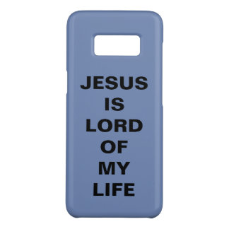 """""""Jesus Is Lord Of My Life"""" Samsung Galaxy S8 Case"""