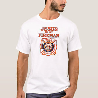 JESUS IS MY FIREMAN T-Shirt