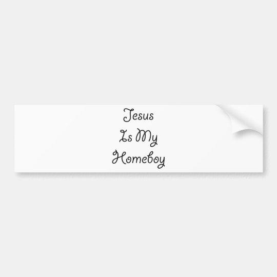 Jesus Is My Homeboy Bumper Sticker