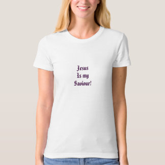 Jesus is my saviour! T-Shirt