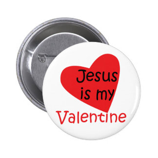 """Jesus is my Valentine"" button"