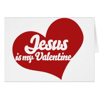 Jesus is my Valentine Greeting Card