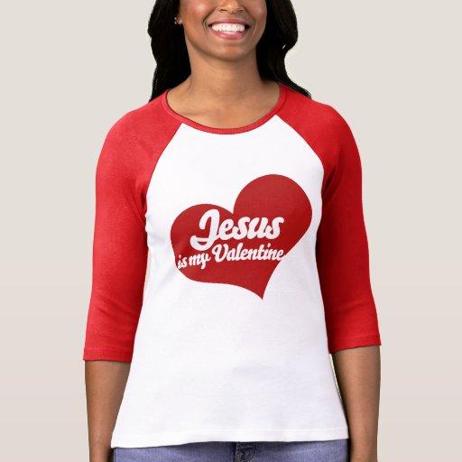 Jesus is my Valentine Tee Shirts