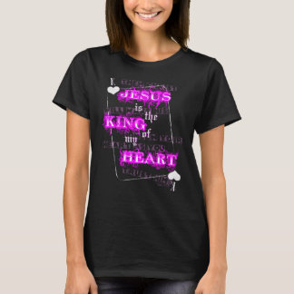 Jesus is the King of my heart T-Shirt
