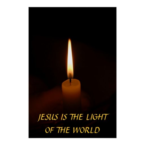 JESUS IS THE LIGHT OF THE WORLD... Religious poste Poster