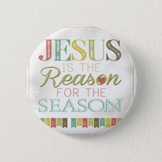 Jesus is the reason 6 cm round badge