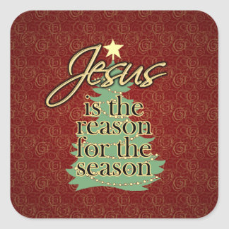 Jesus is the Reason Christian Christmas Square Sticker