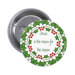 Jesus is the reason for the season 6 cm round badge