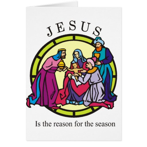 Reason for the Season Ecard eCard Verse: He is the message of Christmas in the thoughtful things you do, He is the spirit of Christmas every day the whole year through, He is the promise of Christmas in your heart forever new.