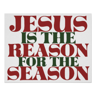Jesus is the Reason for the Season Posters