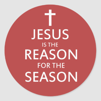 Jesus is the reason for the season classic round sticker