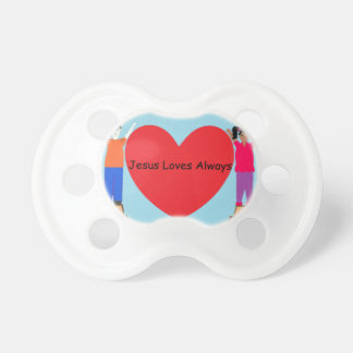 Jesus Loves Always Pacifier