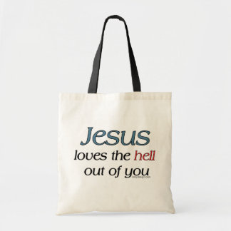 Jesus Loves The Hell Out Of You Bag