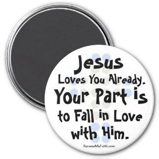 """Jesus Loves You Already"" 7.5 Cm Round Magnet"