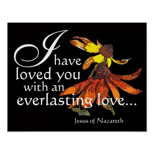 Jesus Loves You Coneflower Art Poster