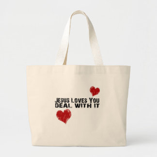 Jesus Loves You: Deal With It Large Tote Bag
